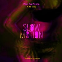 Slow Motion — Paul Da Prince, KP Illest
