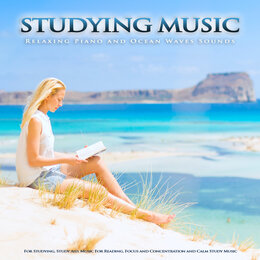 Studying Music: Relaxing Piano and Ocean Waves Sounds For Studying, Study Aid, Music For Reading, Focus and Concentration and Calm Study Music — Studying Music, Study Music & Sounds, Piano and Ocean Waves