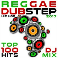 Reggae Dubstep Hip Hop 2017 Top 100 Hits DJ Mix — сборник