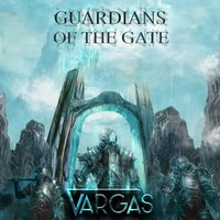 Guardians of the Gate — VARGAS