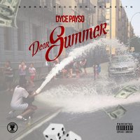 Dear Summer — Dyce Payso