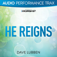 He Reigns/I Could Sing of Your Love Forever — Dave Lubben
