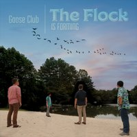 The Flock Is Forming — Goose Club