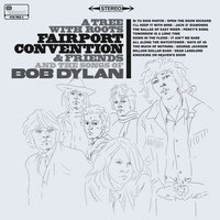 A Tree With Roots - Fairport Convention And The Songs Of Bob Dylan — Fairport Convention