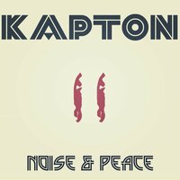 Noise & Peace — Kapton
