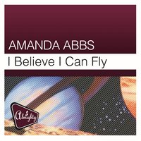 Almighty Presents: I Believe I Can Fly — Amanda Abbs