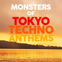 Monsters of Tokyo Techno Anthems — сборник