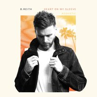 Heart on My Sleeve — B.Reith