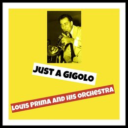 Just a Gigolo — Louis Prima And His Orchestra