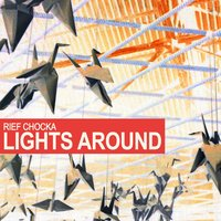 Lights Around — Rief Chocka