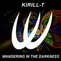 Wandering In The Darkness — Kirill-T
