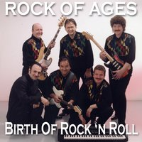 Birth of Rock 'N Roll — Rock of Ages