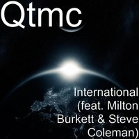 International — Steve Coleman, Qtmc, Milton Burkett