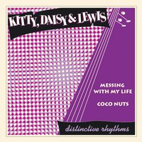 Messing with My Life — Kitty, Daisy & Lewis
