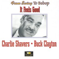 It Feels Good — Charlie Shavers, Buck Clayton