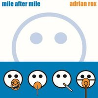 Mile After Mile — Adrian Rox