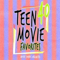40 Teen Movie Favorites — Movie Sounds Unlimited