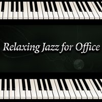 Relaxing Jazz for the Office - Best Ways to Relax at Work, Smooth Jazz Music to Rest & Improve Mood, Calming Sounds for Relaxation, Have a Break with Jazz — Smooth Jazz Band