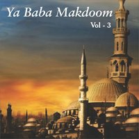 Ya Baba Makdoom, Vol. 3 — Mohammad Firoz Ali, Raies Khan