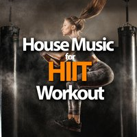 House Music For High Intensity Interval Training Workout — сборник