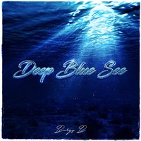 Deep Blue See — Burgy B