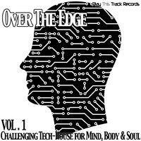 Over the Edge, Vol. 1 - Challenging Tech House for Mind, Body & Soul — сборник