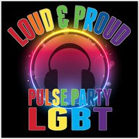 Loud & Proud- Pulse Party Lgbt — сборник