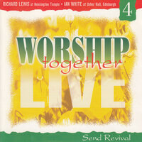Worship Together Live 4: Send Revival — Richard Lewis, Ian White
