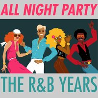 All Night Party: The R&B Years — сборник