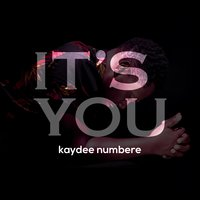 It's You — Kaydee Numbere