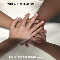 You Are Not Alone — Alessandro Minci