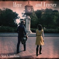 Here and Forever — Sean & Anastasia