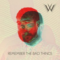 Remember the Bad Things — Man Without Country
