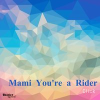 Mami You're a Rider — Click