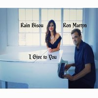 I Give to You — Ron Martyn, Rain Bisou & Rina Cervantes