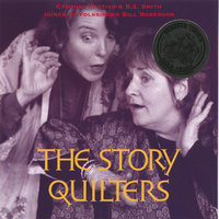 The Story Quilters, Joined by Folksinger Bill Roberson — The Story Quilters, Bz Smith & Cynthia Restivo