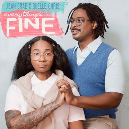 Everything's Fine — Jean Grae, Quelle Chris, Jean Grae & Quelle Chris