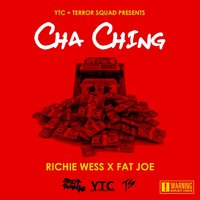 Cha Ching — Fat Joe, Richie Wess