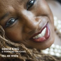 Tell Me When — Denise King, Daniele Cordisco, Elio Coppola, Antonio Caps, Hammond Groovers, Denise King, Hammond Groovers