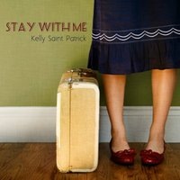 Stay With Me — Kelly Saint Patrick