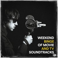 Weekend Binge of Movie and TV Soundtracks — Film & TV Masters