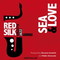 Sea and Love — Red Silk Smooth Jazz Lounge