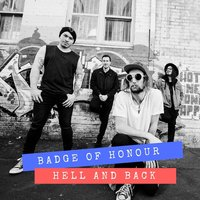 Hell and Back — Badge of Honour