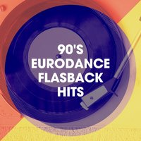 90's Eurodance Flasback Hits — Generation 90, 90s Forever, 90's Hit Makers
