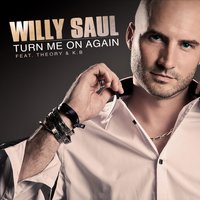 Turn Me On — Willy Saul