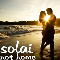 Not Home — Solai