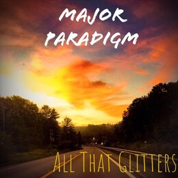 All That Glitters — Major Paradigm