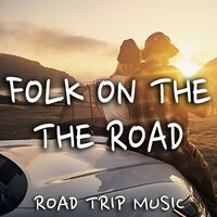 Folk On The Road Road Trip Music — сборник