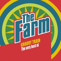 Groovy Train: The Very Best of The Farm — The Farm