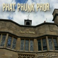The Old School (Sketches of London) — Phat Phunk Phor